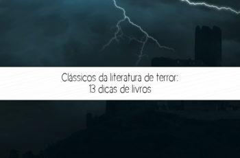 Clássicos da literatura de terror: 13 dicas de livros
