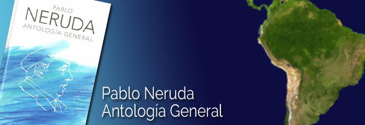 Pablo Neruda - Antología General