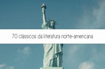 70 clássicos da literatura norte-americana que você precisa conhecer