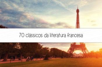 70 clássicos da literatura francesa que você precisa conhecer