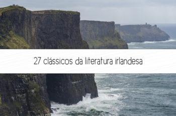 27 clássicos da literatura irlandesa que você precisa conhecer