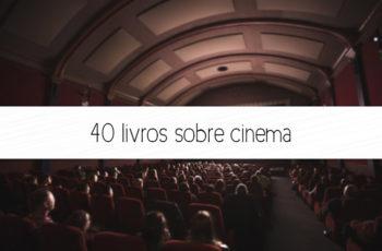 40 livros sobre cinema que qualquer cinéfilo precisa conhecer