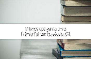 17 livros que ganharam o Prêmio Pulitzer no século XXI