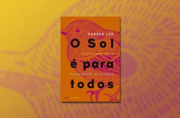 Resenha de O Sol é Para Todos, de Harper Lee